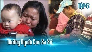 Cuộc sống vất vả, đầu tắt mặt tối của các cô dâu Việt ở Hàn | Những Người Con Xa Xứ Tập 6