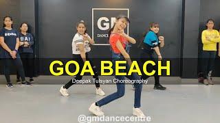 Goa Beach - Dance Cover | Neha Kakkar | Tony Kakkar | Deepak Tulsyan Choreography | G M Dance