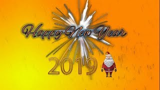 HAPPY NEW YEAR 2019 NEW YEAR WHATSAPP STATUS VIDEO HAPPY NEW YEAR 2019