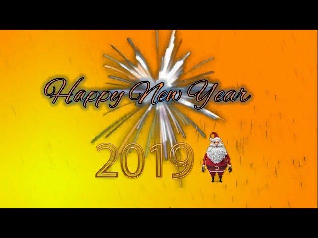 #HAPPY NEW YEAR 2019, NEW YEAR WHATSAPP STATUS VIDEO, HAPPY NEW YEAR 2019
