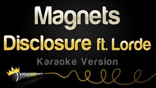 Disclosure ft. Lorde - Magnets (Karaoke Version)