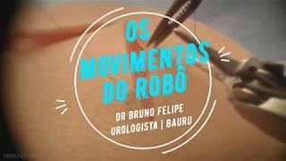 Cirurgia Robótica em Bauru | Dr Bruno Felipe - Urologista | Os Movimentos do Robô