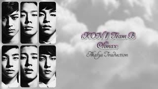 iKON (Team B) - Climax - Vostfr