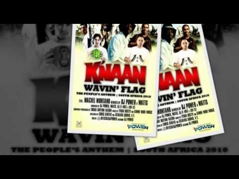 """K'naan - """"Wavin Flag"""" - World Cup Remix ft. Machel Montano &  DJ Power"""
