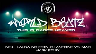 Nek - Laura No Esta (DJ Antoine Vs. Mad Mark Remix)