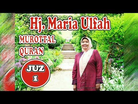 Murottal Quran Juz 1 Hj Maria Ulfah Qori Nasional