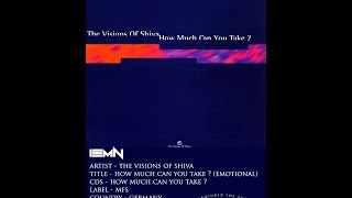 (((IEMN))) The Visions Of Shiva - How Much Can You Take ? (Emotional) - MFS 1993 - Trance