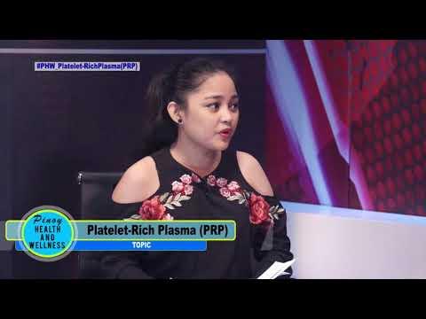 Pinoy Health & Wellness Topic : PLATELET-RICH PLASMA (PRP)