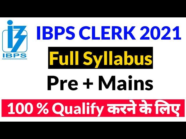 Ibps clerk 2021 Full Syllabus Pre and Mains - List of imp Topics