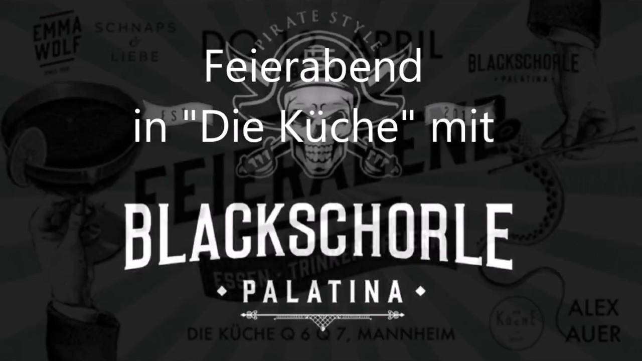 Blackschorle Feierabend Q6q7 April18 Youtube