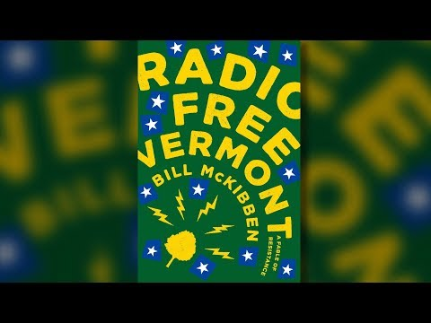 "Bill McKibben On Trump, COP23 & His New Debut Novel, ""Radio Free Vermont: A Fable of Resistance"""