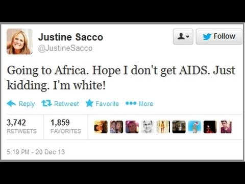 PR exec Justine Sacco tweets about catching AIDS in Africa @twitter goes in!