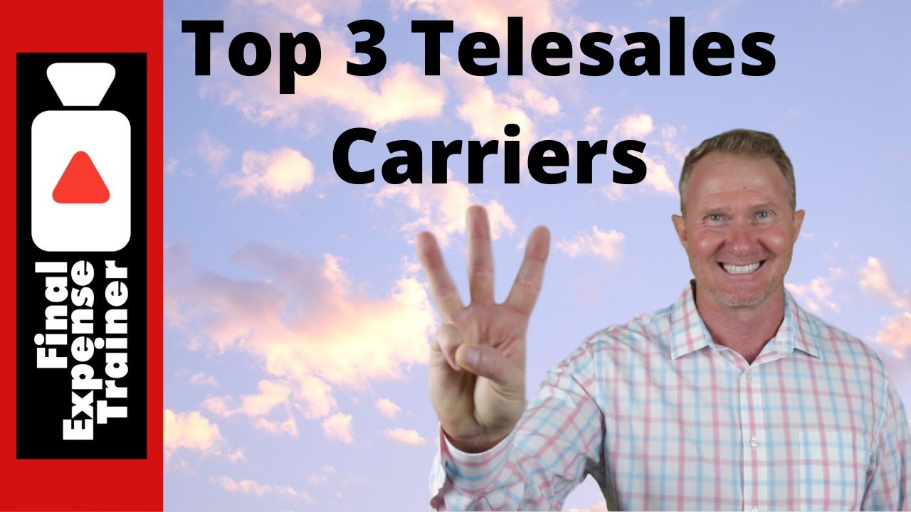 My Top 3 Final Expense Telesales Carriers