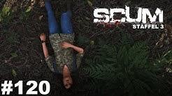 SCUM - Steffi braucht neue Klamotten - #120 Staffel 3 Gameplay Deutsch