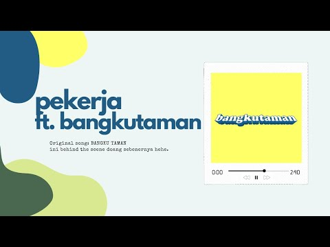 """""""Pekerja"""" ft. Bangkutaman"""