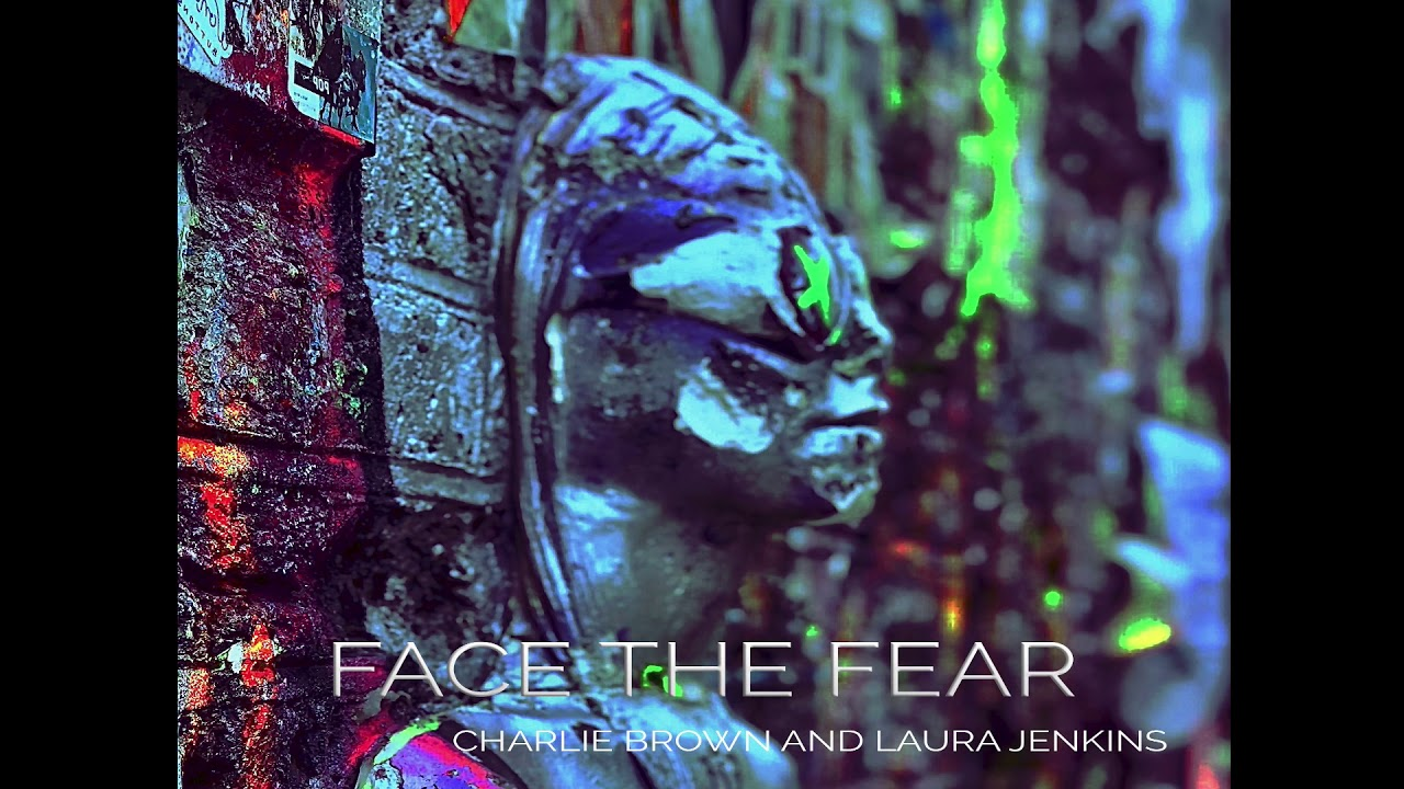 Face The Fear- Charlie Brown and Laura Jenkins