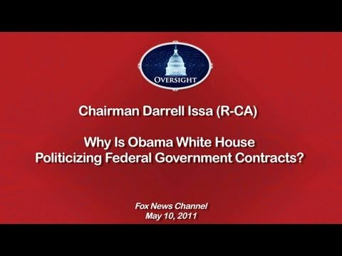 Issa: Why Is Obama Administration Politicizing Federal Gov't Contract Procurement Process?