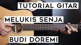 Download lagu (Tutorial Gitar) BUDI DOREMI - Melukis Senja | Lengkap Dan Mudah