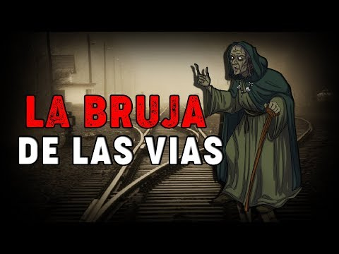 LA BRUJA DE LAS VÍAS | FINAL INESPERADO | RELATOS DE HORROR
