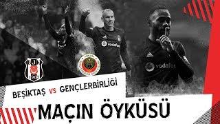 MAÇIN ÖYKÜSÜ: Beşiktaş JK 4 - 1 Gençlerbirliği