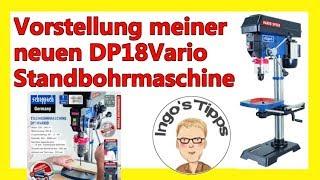 Meine neue Standbohrmaschine DP18Vario von scheppach Aufbau und erster Eindruck | IngosTipps