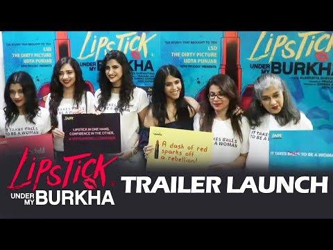 Lipstick Under My Burkha Trailer Launch   Full Video   Konkana, Ratna Pathak Shah, Ekta Kapoor