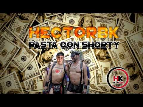 HECTORBK - PASTA CON SHORTY (BEEF COOLKIDS) // HK Records Vlc