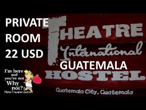 Theatre International Hostel Guatemala City