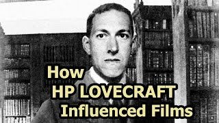 How HP Lovecraft Influenced Films