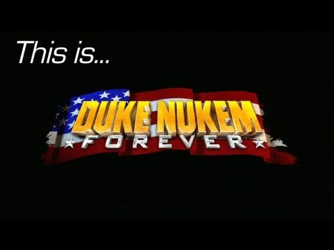 This is... Duke Nukem Forever