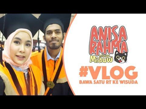 #VLOG 15 - BAWA SATU RT KE WISUDA || Anisa Rahma