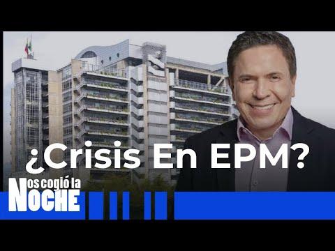 EPM Jamás Estuvo En Crisis - Nos Cogio la Noche