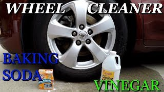 HomeMade Wheel Cleaner using Baking Soda and Vinegar  - Let's Test it Out!