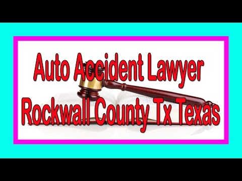 Auto Accident Lawyer Rockwall County Tx Texas
