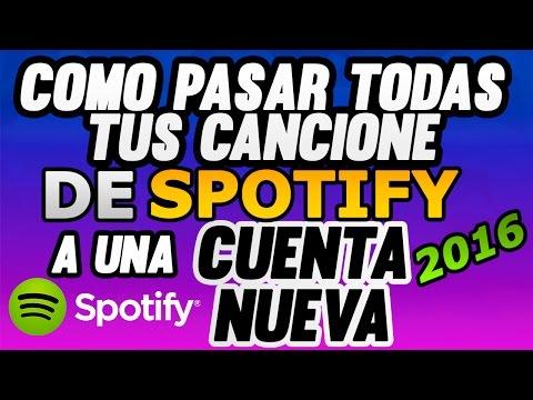 Como Pasar Tus Canciones de Spotify a Otra Cuenta Nueva Método por PC y desde tu Celular 2016 FÁCIL