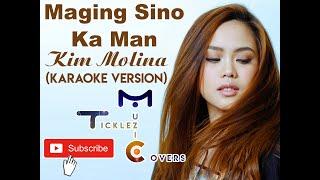 Kim Molina - Maging Sino Ka Man (KARAOKE)
