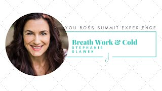 Breath Work & Cold with Stephanie Slawek
