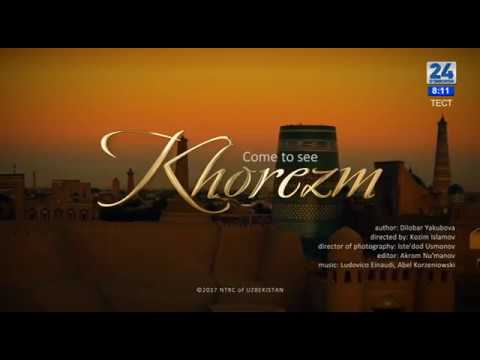 Come to see Khorezm, Uzbekistan!