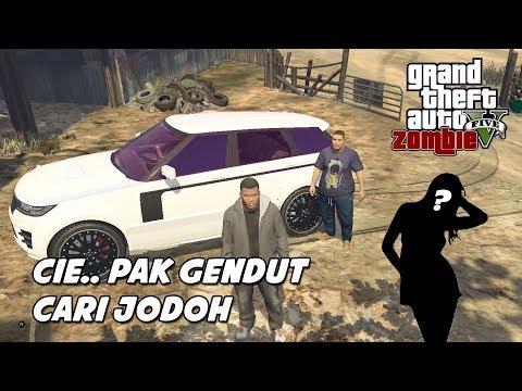 GTA 5 ZOMBIE SURVIVAL MOD | PAK GENDUT BOSAN MENJOMBLO PINGIN CARI JODOH - Part 47