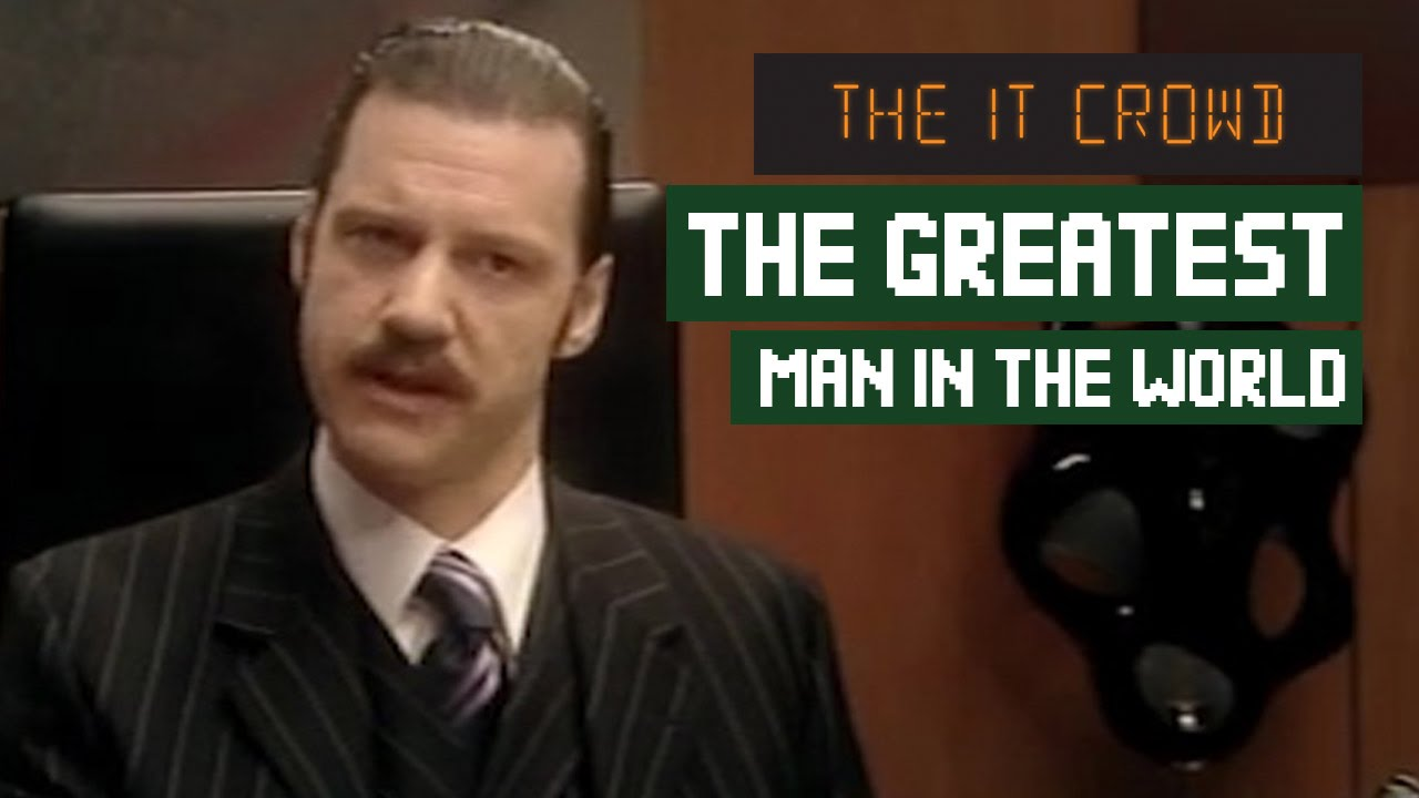 Download The Greatest Man In The World! | The IT Crowd Denholm