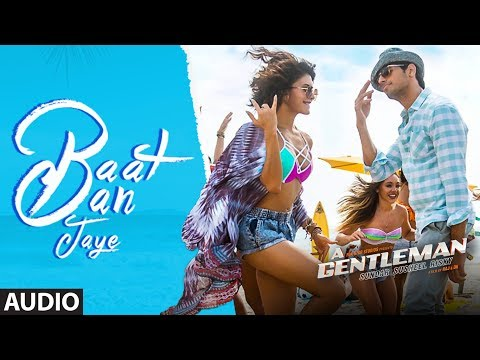 Baat Ban Jaye Full Audio Song | A Gentleman - Sundar, Susheel, Risky | Sidharth | Jacqueline