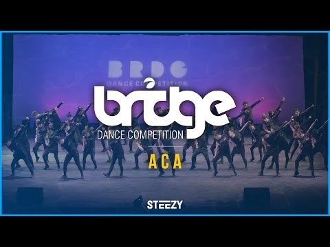 ACA [2nd Place] | BRIDGE 2016 | STEEZY OFFICIAL 4K @thatsteezy_
