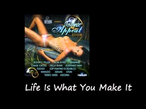 Delly Ranks Life Is What You Make It Sex Appeal Riddim