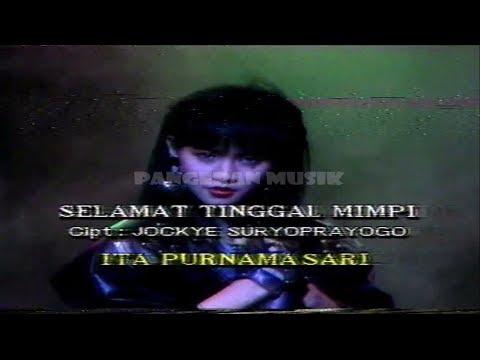 Free Download Ita Purnamasari - Selamat Tinggal Mimpi (original Music Video & Clear Sound) Mp3 dan Mp4
