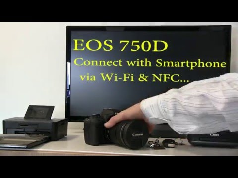 Conecting EOS 750D To Smart Device With WiFi & NFC