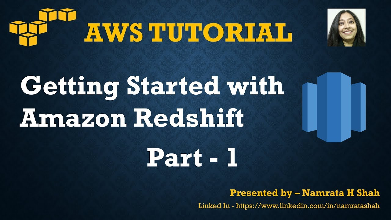 AWS Tutorial - Getting Started with Amazon Redshift - Part 1/3