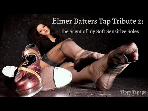 Elmer Batters Tap Tribute 2: The Scent of my Soft Sensitive Soles