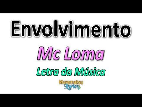 Mc Loma & As Gêmeas Lacração - Envolvimento - Letra