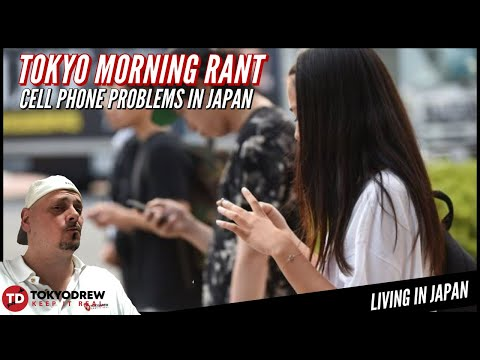Tokyo Morning RANTS | Cell phones problems in Japan