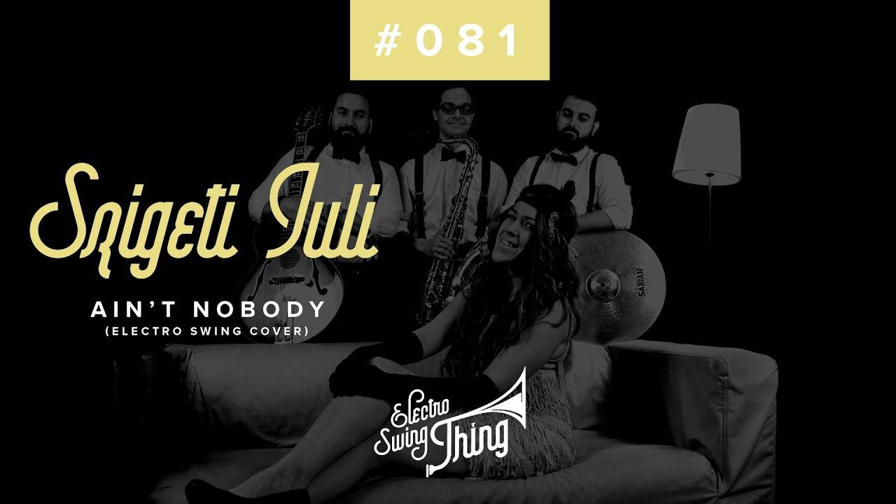 Szigeti Juli - Ain't Nobody (Electro Swing Cover) // Electro Swing Thing #081
